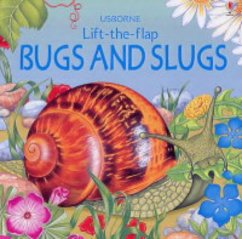 Bugs and Slugs (Lift the Flap Learners) (0746061854) by Amery, Heather