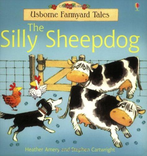 9780746061978: The Silly Sheepdog (Farmyard Tales)