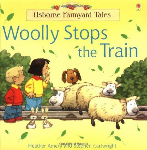 9780746061985: Woolly Stops the Train (Farmyard Tales)