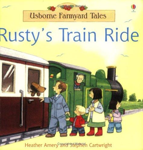9780746061992: Rusty's Train Ride (Usborne Farmyard Tales)