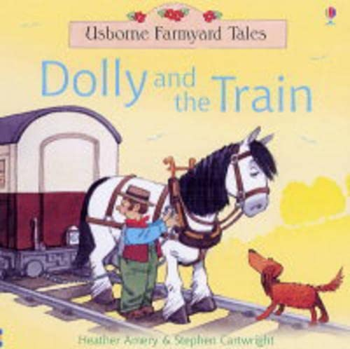 9780746062005: Dolly and the Train (Farmyard Tales)