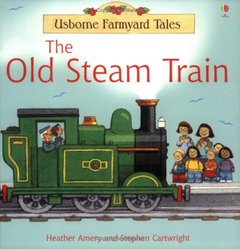 9780746062012: The Old Steam Train (Farmyard Tales)