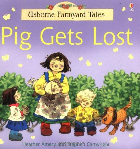 9780746062128: Pig Gets Lost (Farmyard Tales)