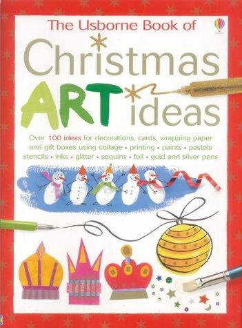 9780746062401: The Usborne Book of Christmas Art Ideas