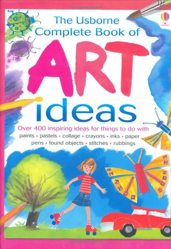 9780746063354: Complete Book of Art Ideas (Usborne Art Ideas)