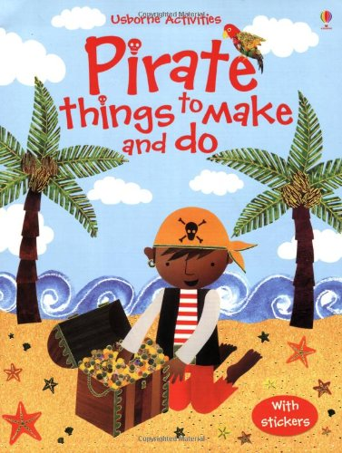 9780746063477: Pirate things to make and do (Usborne Activities)