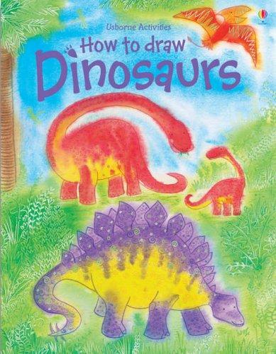 How To Draw: Dinosaurs: Fiona Watt
