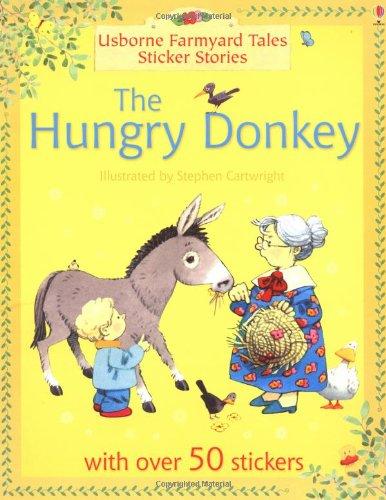 9780746063705: Hungry Donkey (Farmyard Tales Sticker Storybooks)