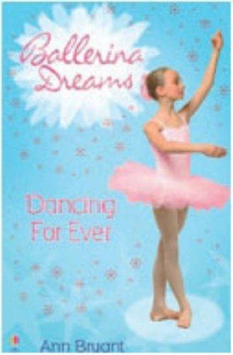 Dancing For Ever: Bk. 6: Bryant , Ann