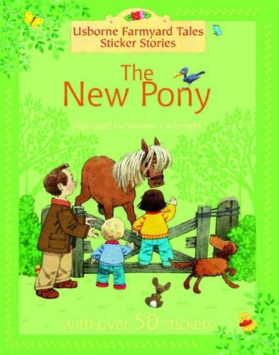 9780746064870: The New Pony (Farmyard Tales Sticker Storybooks)