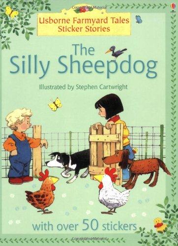 9780746064900: The Silly Sheepdog (Farmyard Tales Sticker Storybooks)
