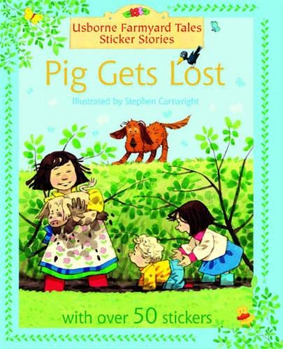 9780746064924: Pig Gets Lost (Farmyard Tales Sticker Storybooks)