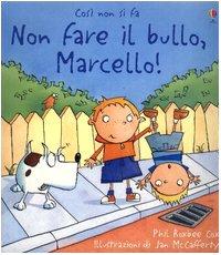 9780746065860: Non Fare Il Bullo, Marcello!