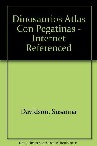 9780746066249: Dinosaurios Atlas Con Pegatinas - Internet Referenced (Spanish Edition)