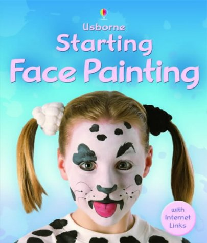 9780746066560: Starting Face Painting