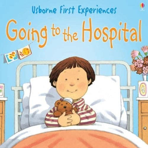9780746066584: Going to the Hospital (Usborne First Experiences)