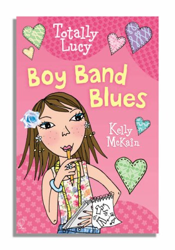 Boy Band Blues (Totally Lucy): Kelly McKain