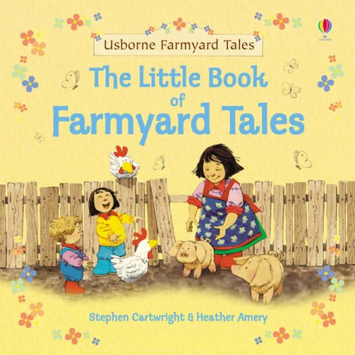 The Little Book of Farmyard Tales: Amery, Heather