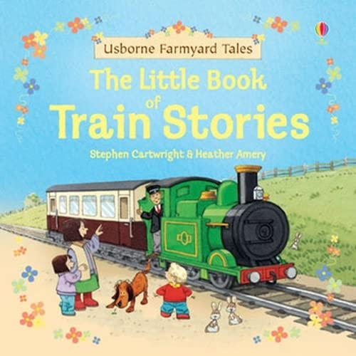 9780746067161: Little Book Of Train Stories (Farmyard Tales)