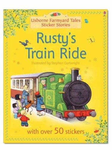 9780746067703: Rusty's Train Ride (Farmyard Tales Sticker Storybooks)