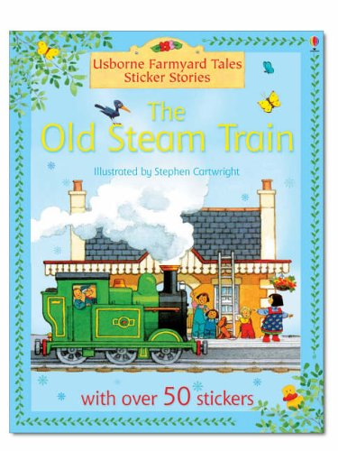9780746067710: Old Steam Train (Farmyard Tales Sticker Storybooks)