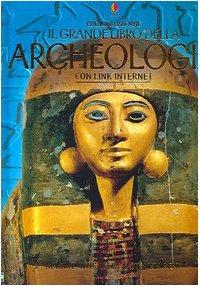9780746068762: Il grande libro dell'archeologia