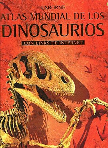 Atlas Mundial de Los Dinosaurios (Spanish Edition)
