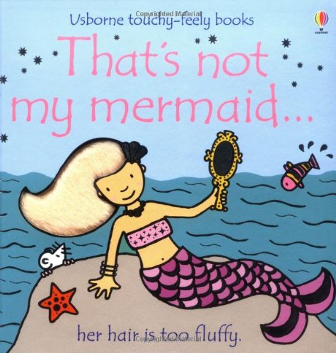 9780746069271: That's Not My Mermaid... (Usborne Touchy-Feely Books)