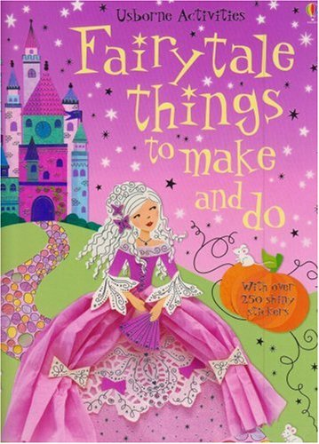 9780746069912: Fairytale Things to Make and Do