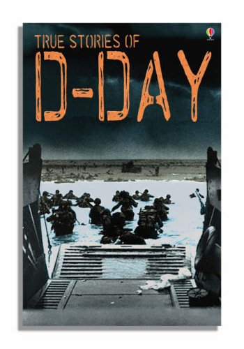 9780746069998: True Stories of D-Day (Usborne True Stories)