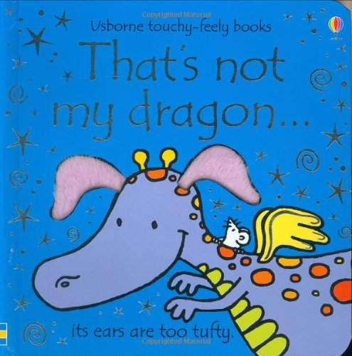 9780746071472: That's not my dragon... (Touchy Feely)