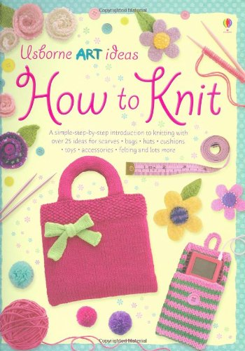 9780746071571: How to Knit (Usborne Art Ideas)