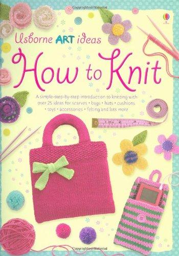 9780746071571: How to Knit (Usborne Art Ideas)