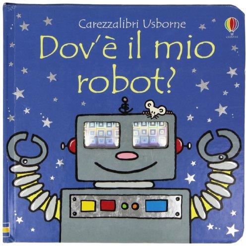 9780746073018: Dov'è il mio robot?