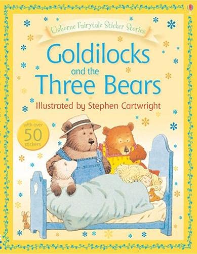 Goldilocks and the Three Bears (Usborne Sticker Stories) (0746073291) by Stephen Cartwright (illustrator)