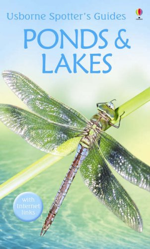 Ponds and Lakes (Usborne Spotter's Guide): Anthony Wootton