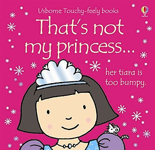 9780746073681: That's Not My Princess (Usborne Touchy-Feely Books)