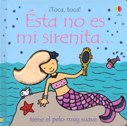 9780746073865: Este No Es Mi Sirenita/That is not my Mermaid: Tiene El Pelo Muy Suave (Toca, Toca!)