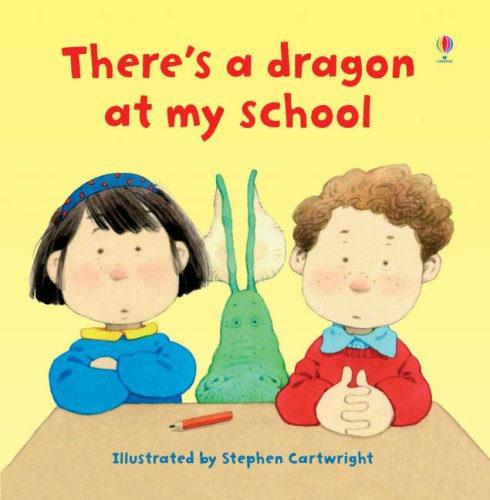 9780746075722: There's a Dragon in My School (Usborne Lift-the-flap-Books)