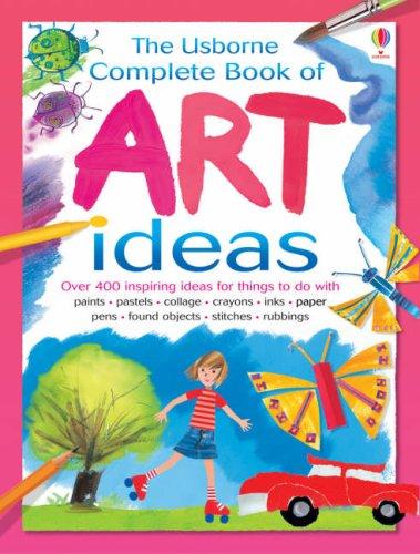 9780746076514: Complete Art Ideas (Usborne Art Ideas)