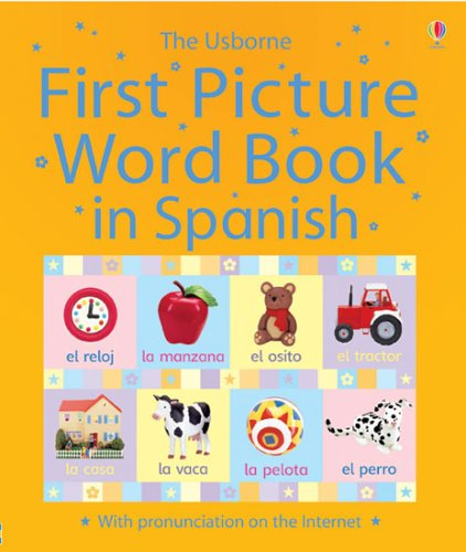 9780746076736: First Picture Word Book in Spanish (First Picture Language Books Series)