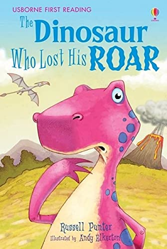 9780746077146: The Dinosaur Who Lost His Roar (Usborne First Reading)