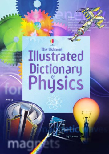 Illustrated Dictionary of Physics (Usborne Illustrated Dictionaries) 9780746077474 Educational: Physics