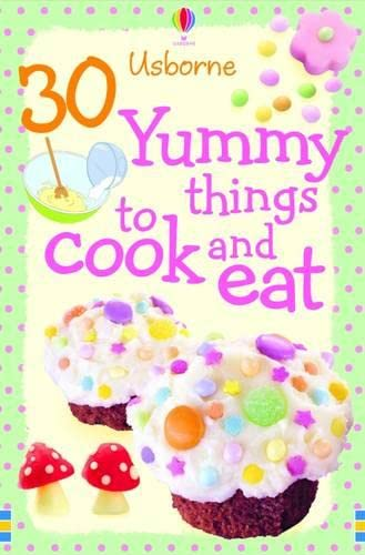 9780746077542: 30 Yummy Things to Make and Cook