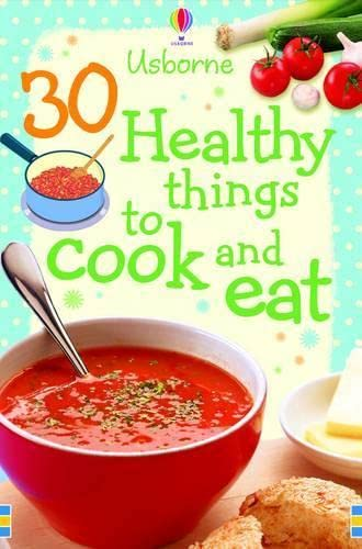 9780746077559: 30 Healthy Things To Cook And Eat (Usborne Cookery Cards)