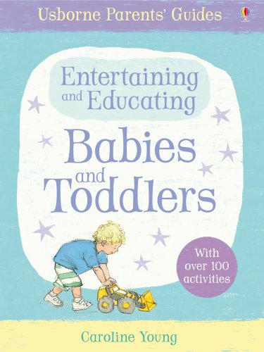 9780746077993: Parents Guide Entertaining & Educating Babies & Toddlers (Parents' Guides)