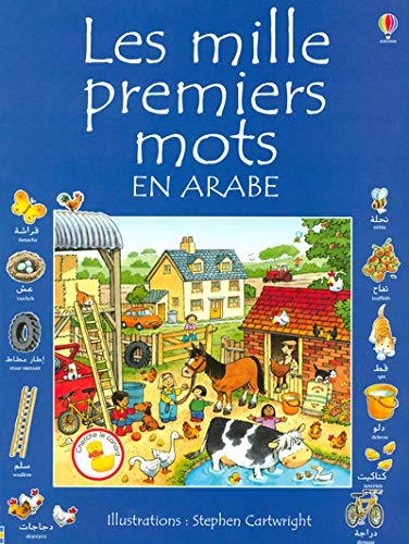 Les Mille Premiers Mots en Arabe (0746078226) by Stephen Cartwright Heather Amery