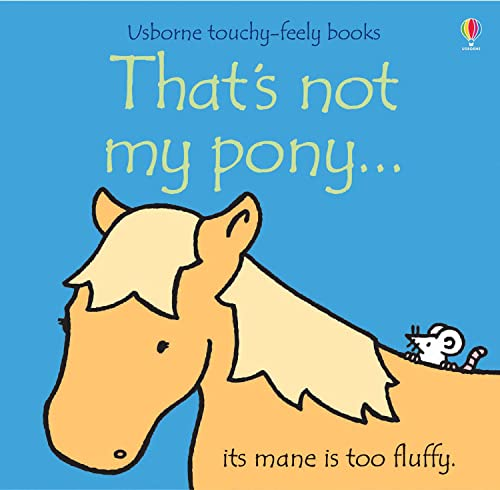 9780746080320: That's Not My Pony (Usborne Touchy-Feely Books)