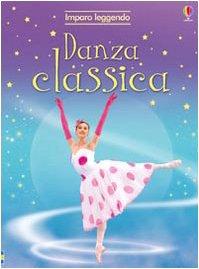 9780746081846: Danza classica. Imparo leggendo