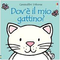 Carezzalibri Usborne: Dov'e Il Mio Gattino? (Italian Edition): Rachel Wells Fiona Watt